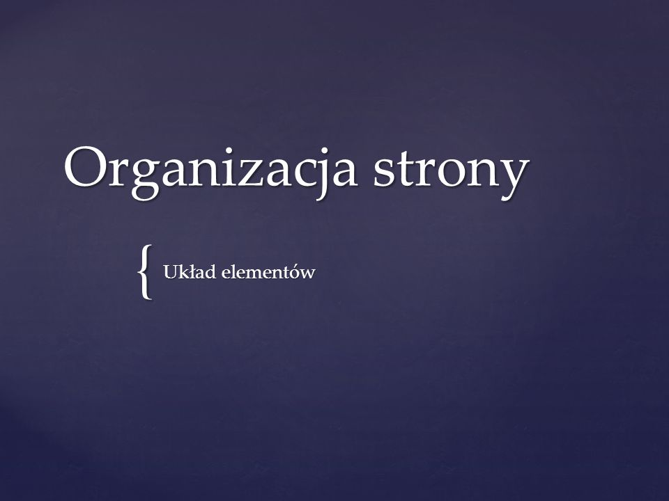 { Organizacja strony Układ elementów