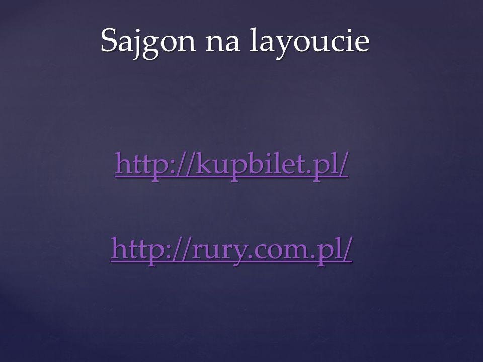 http://kupbilet.pl/ http://rury.com.pl/ Sajgon na layoucie