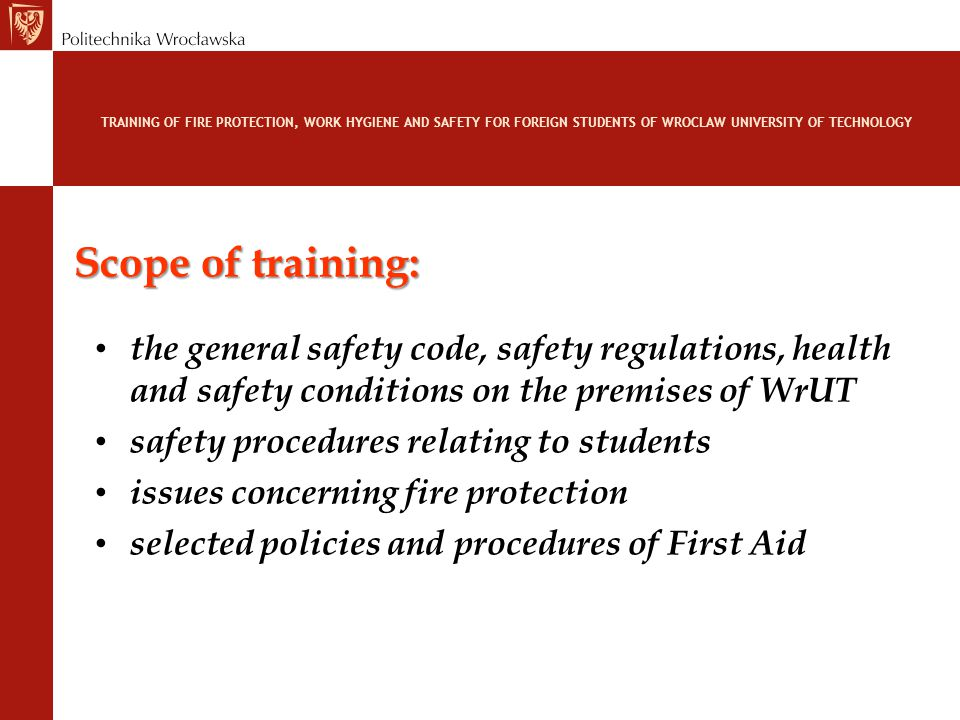"""While performing experience: strictly follow the rules according to """"good laboratory practice rules of conduct and operating instructions for devices of the lab in the case of any doubt how to proceed in the course of experience or observe its unexpected, unusual conduct, immediately ask the providers/teacher or the laboratory crew for help and advice TRAINING OF FIRE PROTECTION, WORK HYGIENE AND SAFETY FOR FOREIGN STUDENTS OF WROCLAW UNIVERSITY OF TECHNOLOGY"""