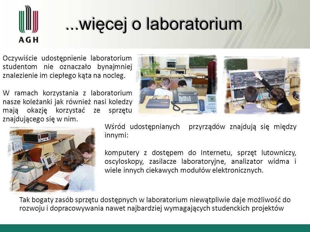 ...więcej o laboratorium Oczywiście udostępnienie laboratorium studentom nie oznaczało bynajmniej znalezienie im ciepłego kąta na nocleg. W ramach kor