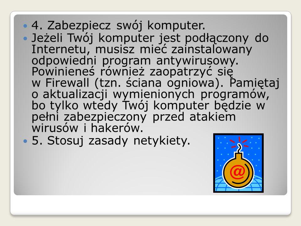 TO WARTO WIEDZIEĆ http://www.youtube.com/watch?v=HGPB 8LROOO0 http://www.youtube.com/watch?v=HGPB 8LROOO0 Historia chłopca,który nie stosował bezpiecznych zasadkorzystania z Internetu http://www.youtube.com/watch?v=s4IxS An5iNA http://www.youtube.com/watch?v=s4IxS An5iNA