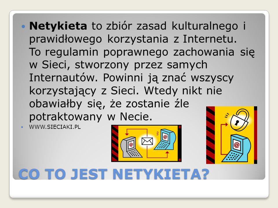 NETYKIETA 10 zasad dobrego zachowania się w Internecie 1.