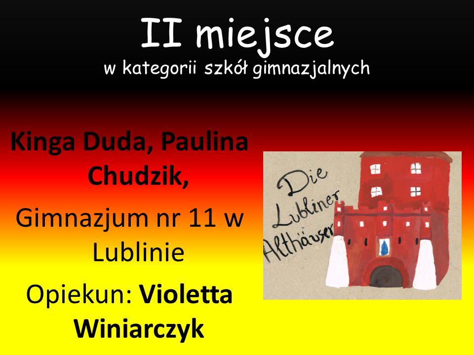 II miejsce w kategorii szkół gimnazjalnych Kinga Duda, Paulina Chudzik, Gimnazjum nr 11 w Lublinie Opiekun: Violetta Winiarczyk