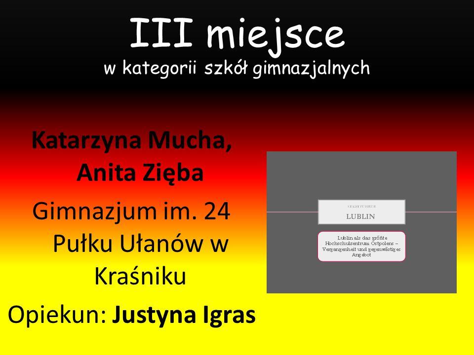 III miejsce w kategorii szkół gimnazjalnych Katarzyna Mucha, Anita Zięba Gimnazjum im.