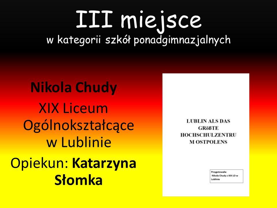 Wyróżnienie w kategorii szkół gimnazjalnych Anna Kwiatkowska Gimnazjum nr 1 w Lublinie Opiekun: Małgorzata Ostrowska-Kot