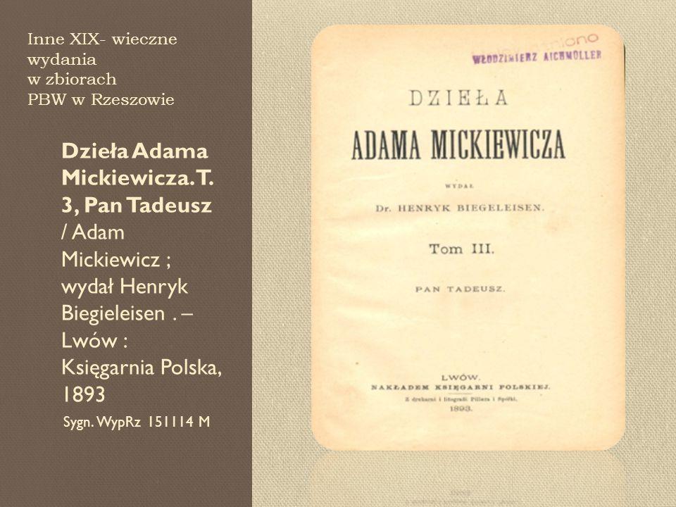 Inne XIX- wieczne wydania w zbiorach PBW w Rzeszowie Dzieła Adama Mickiewicza.