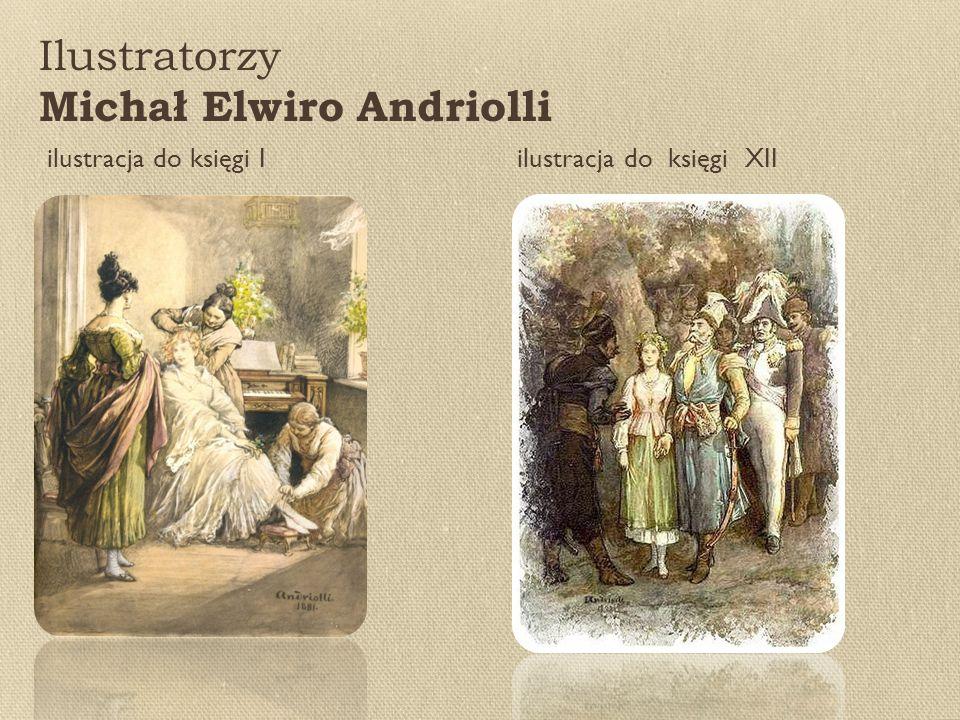 Ilustratorzy Michał Elwiro Andriolli ilustracja do księgi I ilustracja do księgi XII