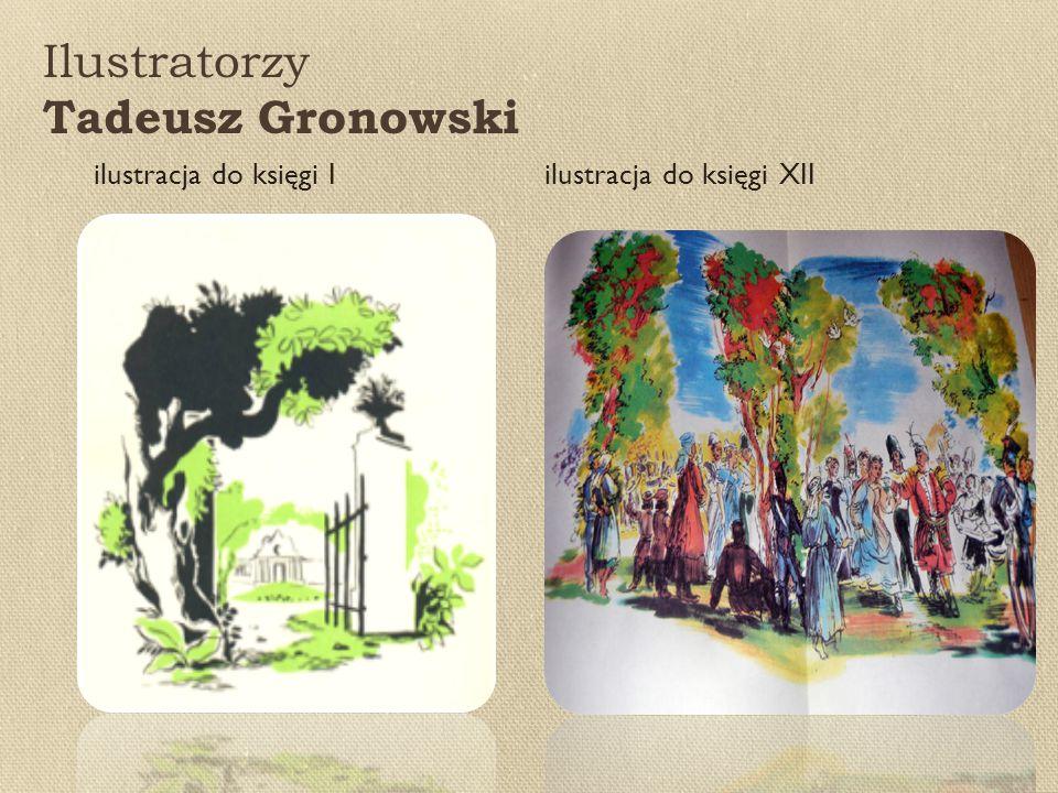 Ilustratorzy Tadeusz Gronowski ilustracja do księgi I ilustracja do księgi XII