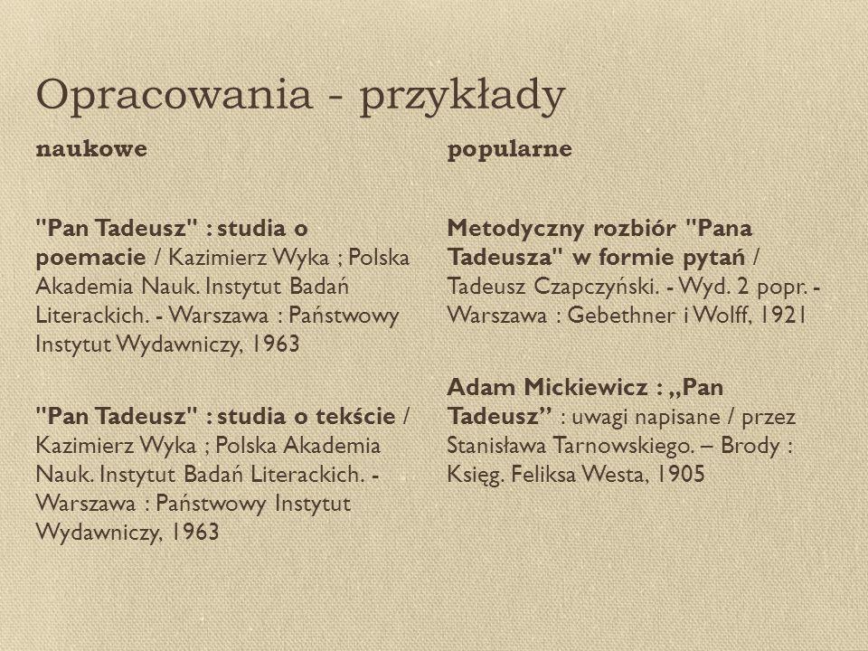 Opracowania - przykłady Pan Tadeusz : studia o poemacie / Kazimierz Wyka ; Polska Akademia Nauk.