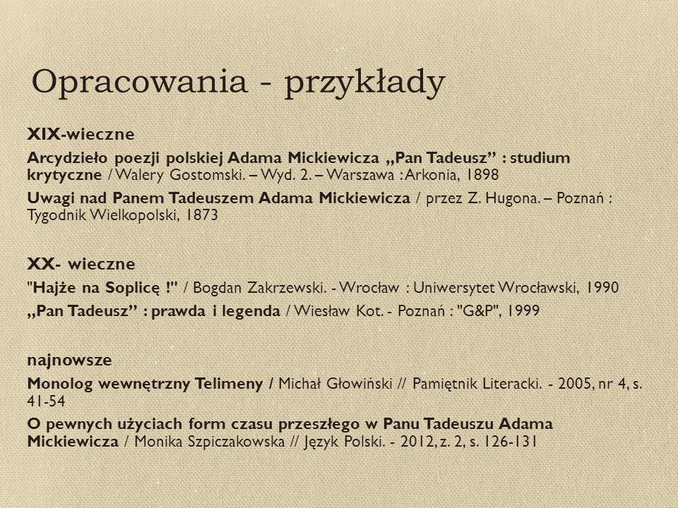 """Opracowania - przykłady XIX-wieczne Arcydzieło poezji polskiej Adama Mickiewicza """"Pan Tadeusz : studium krytyczne / Walery Gostomski."""