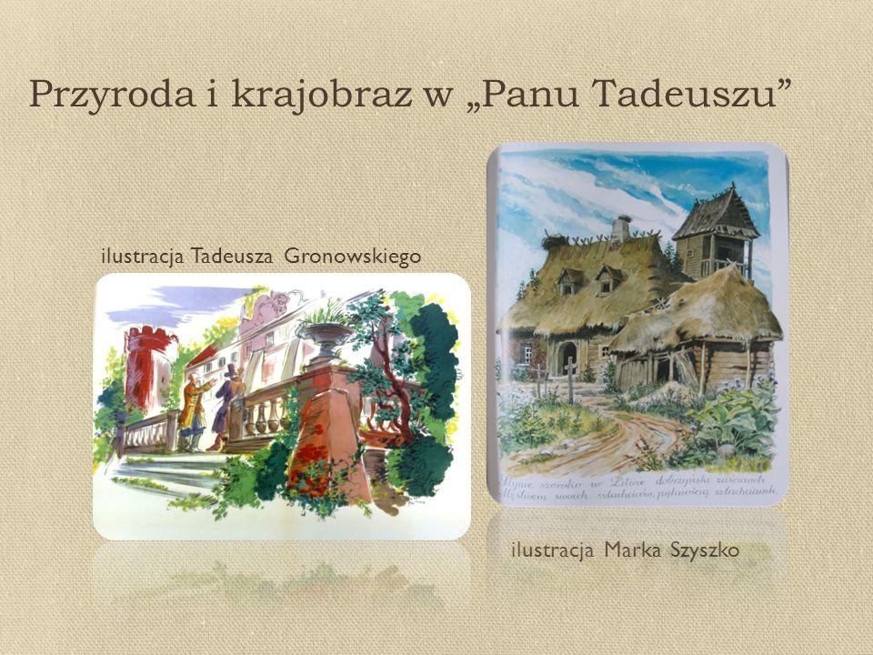 """Przyroda i krajobraz w """"Panu Tadeuszu ilustracja Tadeusza Gronowskiego ilustracja Marka Szyszko"""