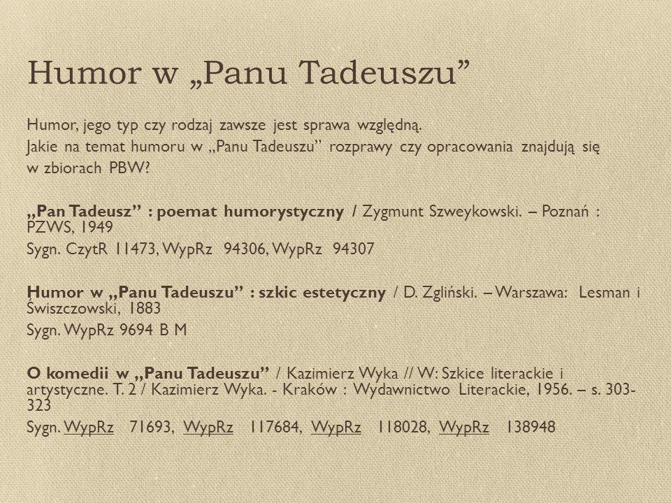 """Humor w """"Panu Tadeuszu Humor, jego typ czy rodzaj zawsze jest sprawa względną."""