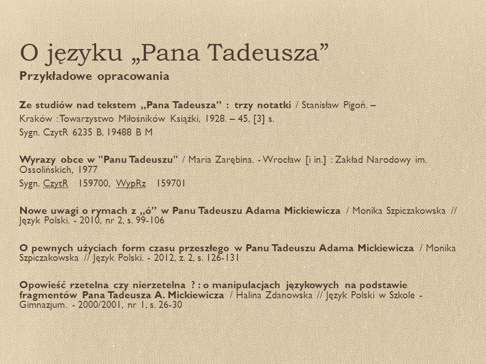 """O języku """"Pana Tadeusza Przykładowe opracowania Ze studiów nad tekstem """"Pana Tadeusza : trzy notatki / Stanisław Pigoń."""