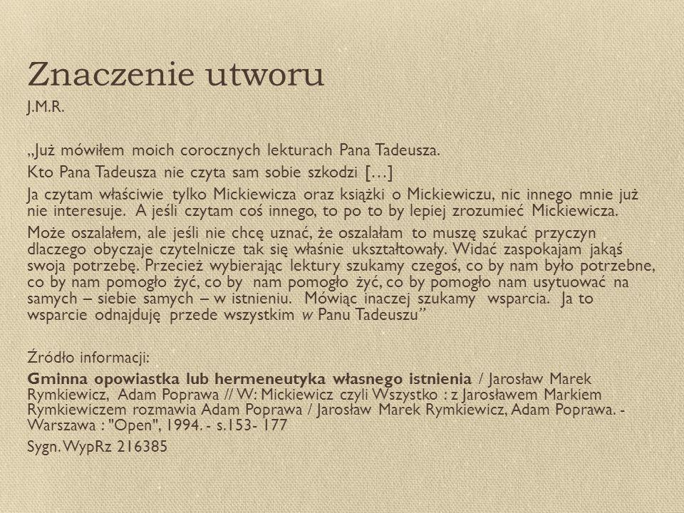 """Znaczenie utworu J.M.R.""""Już mówiłem moich corocznych lekturach Pana Tadeusza."""