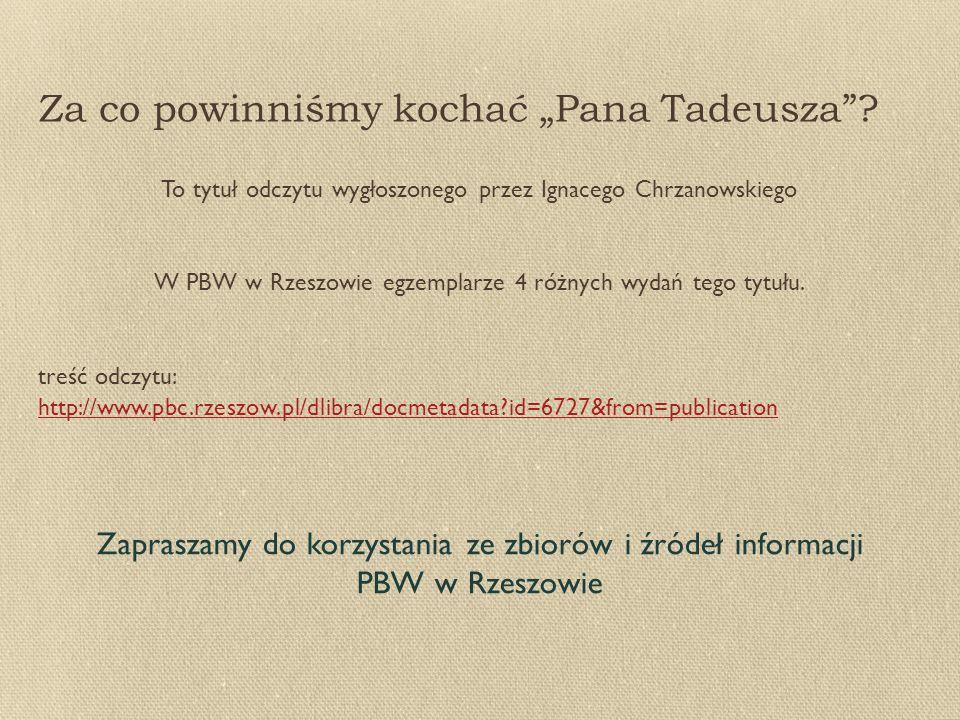 """Za co powinniśmy kochać """"Pana Tadeusza ."""