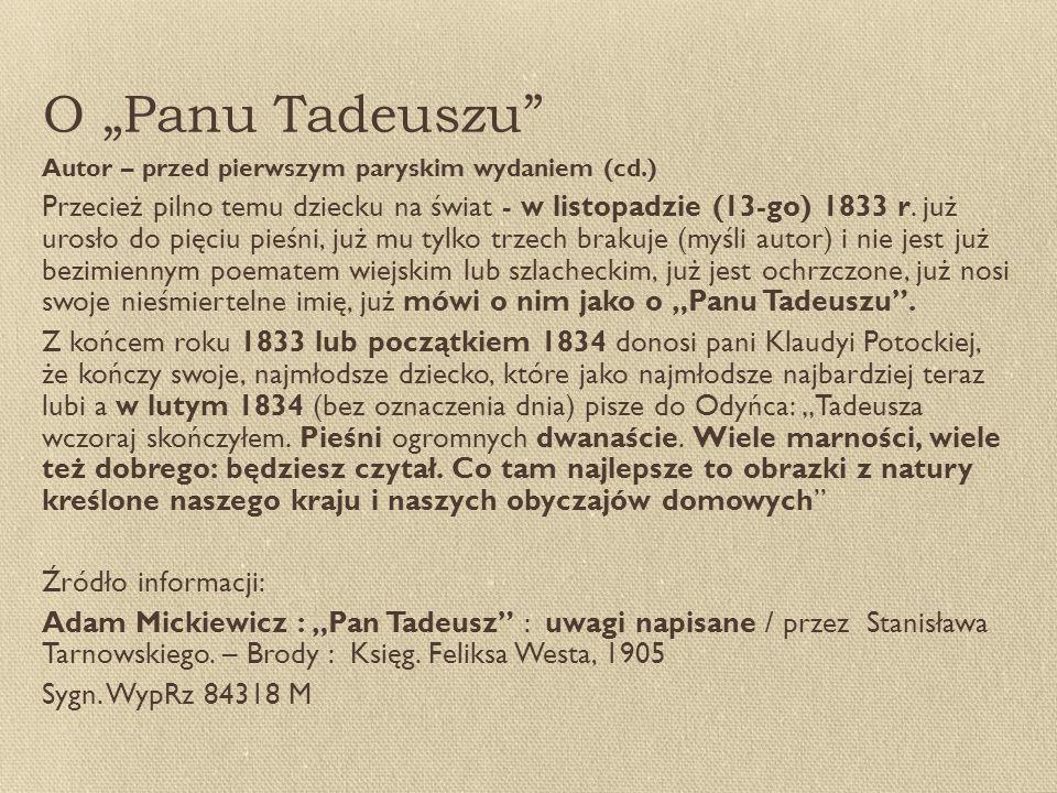 """O """"Panu Tadeuszu Autor – przed pierwszym paryskim wydaniem (cd.) Przecież pilno temu dziecku na świat - w listopadzie (13-go) 1833 r."""