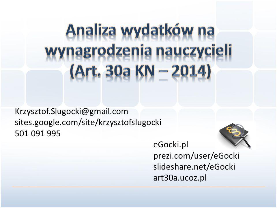 Krzysztof.Slugocki@gmail.com sites.google.com/site/krzysztofslugocki 501 091 995 eGocki.pl prezi.com/user/eGocki slideshare.net/eGocki art30a.ucoz.pl