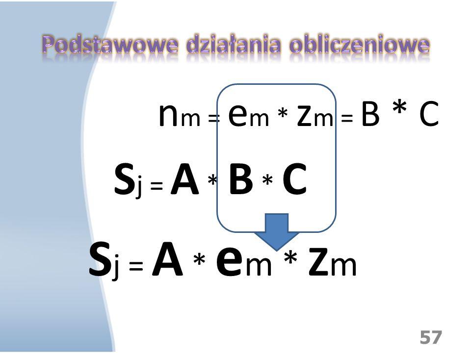 n m = e m * z m = B * C S j = A * B * C S j = A * e m * Z m 57