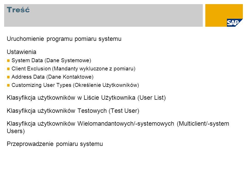Treść Uruchomienie programu pomiaru systemu Ustawienia System Data (Dane Systemowe) Client Exclusion (Mandanty wykluczone z pomiaru) Address Data (Dan