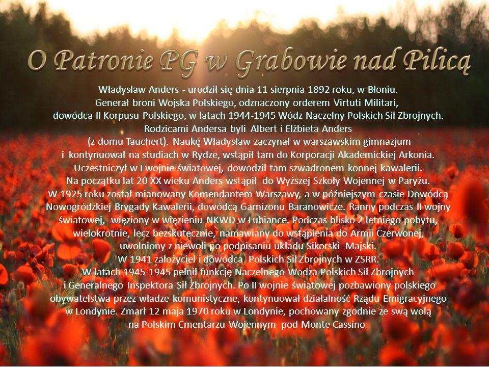 Władysław Anders - urodził się dnia 11 sierpnia 1892 roku, w Błoniu. Generał broni Wojska Polskiego, odznaczony orderem Virtuti Militari, dowódca II K