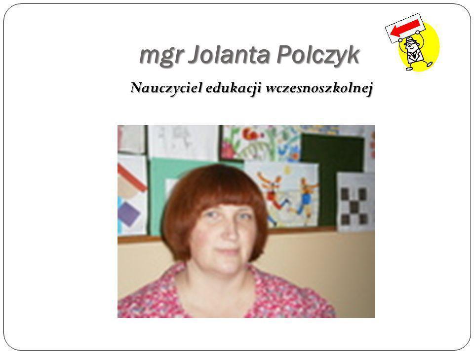 mgr Mariola Lipińska Nauczyciel edukacji wczesnoszkolnej