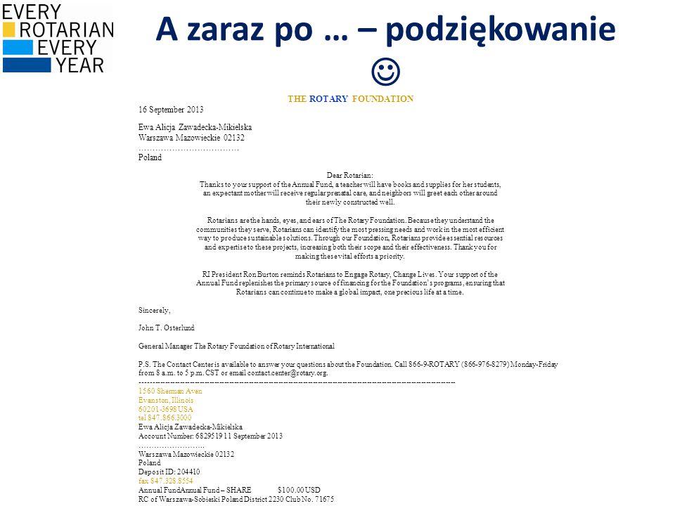 A zaraz po … – podziękowanie THE ROTARY FOUNDATION 16 September 2013 Ewa Alicja Zawadecka-Mikielska Warszawa Mazowieckie 02132 ……………………………… Poland Dea