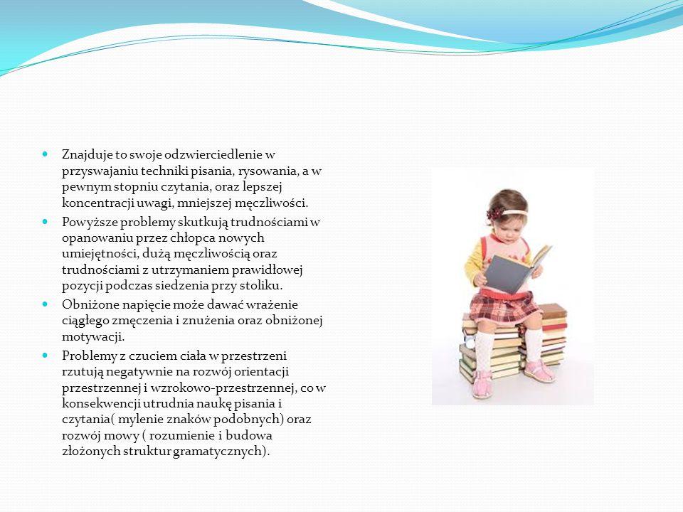 Znajduje to swoje odzwierciedlenie w przyswajaniu techniki pisania, rysowania, a w pewnym stopniu czytania, oraz lepszej koncentracji uwagi, mniejszej męczliwości.