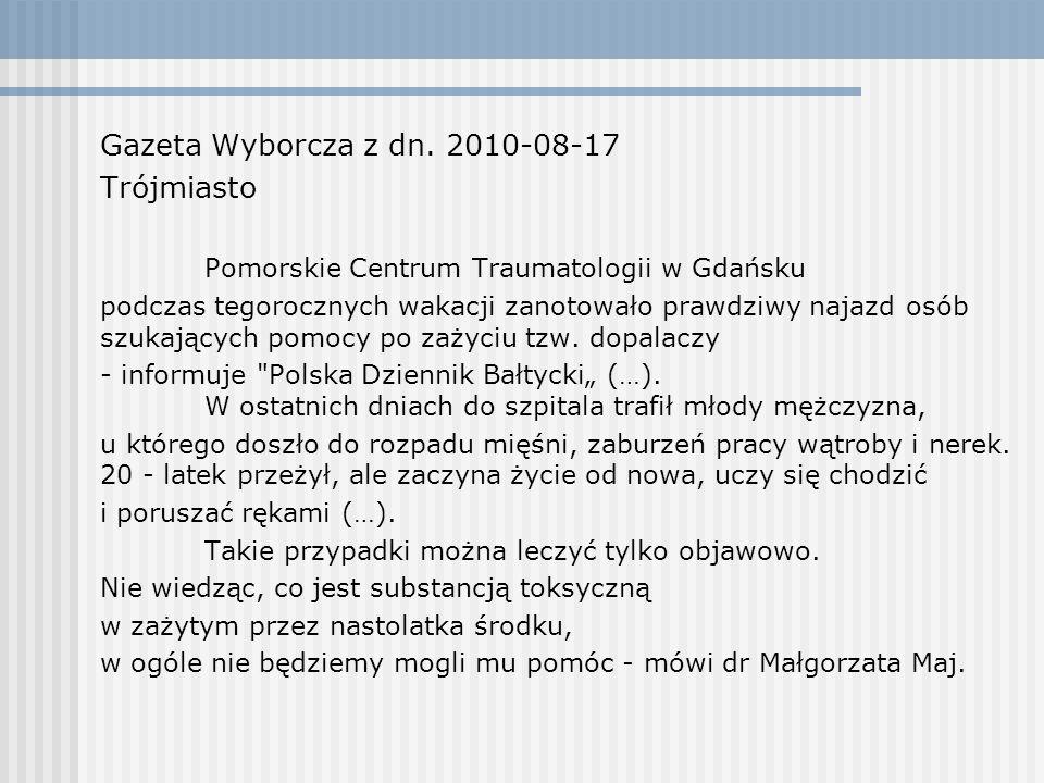 Gazeta Wyborcza z dn. 2010-08-17 Trójmiasto Pomorskie Centrum Traumatologii w Gdańsku podczas tegorocznych wakacji zanotowało prawdziwy najazd osób sz