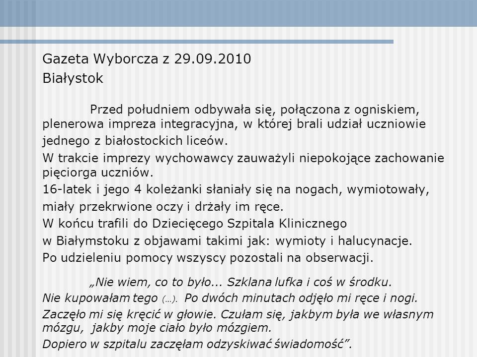 Gazeta Wyborcza z 29.09.2010 Białystok Przed południem odbywała się, połączona z ogniskiem, plenerowa impreza integracyjna, w której brali udział uczniowie jednego z białostockich liceów.
