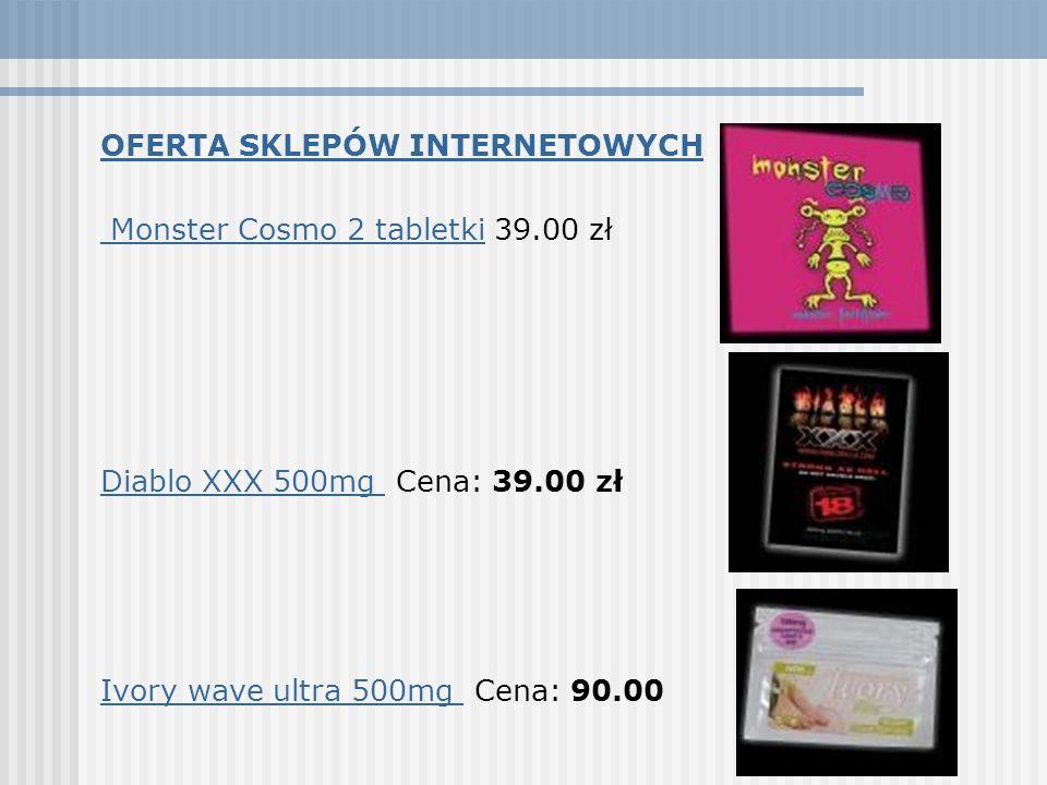 OFERTA SKLEPÓW INTERNETOWYCH Monster Cosmo 2 tabletki Monster Cosmo 2 tabletki 39.00 zł Diablo XXX 500mg Diablo XXX 500mg Cena: 39.00 zł Ivory wave ultra 500mg Ivory wave ultra 500mg Cena: 90.00