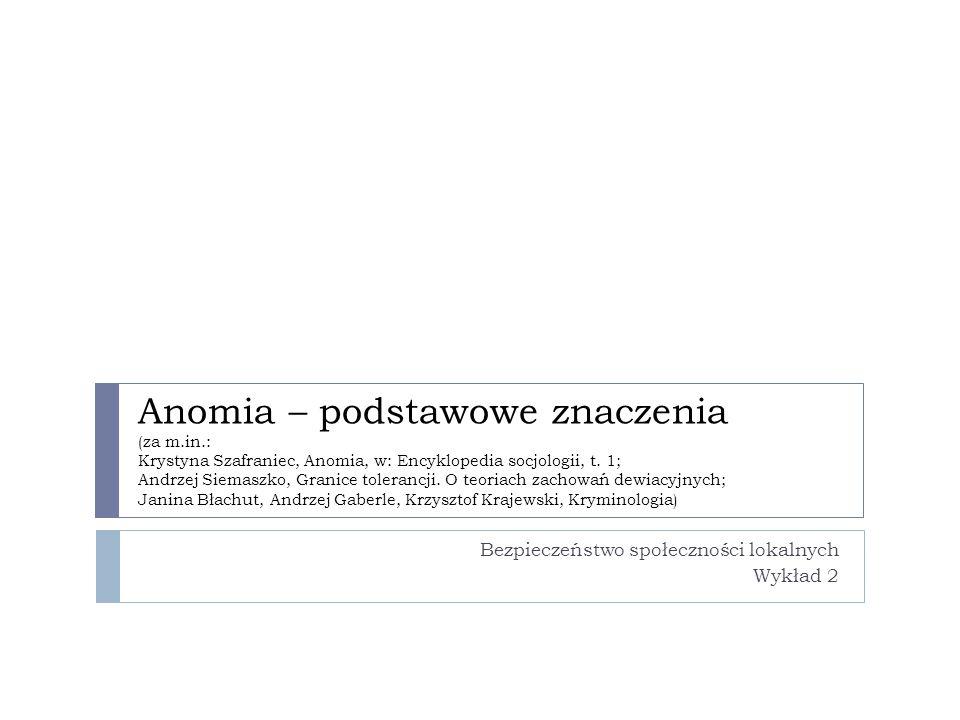 Anomia – podstawowe znaczenia (za m.in.: Krystyna Szafraniec, Anomia, w: Encyklopedia socjologii, t.