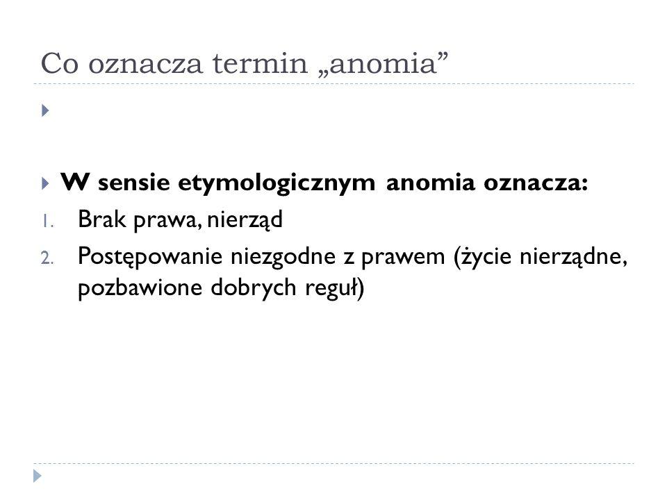 """Co oznacza termin """"anomia   W sensie etymologicznym anomia oznacza: 1."""