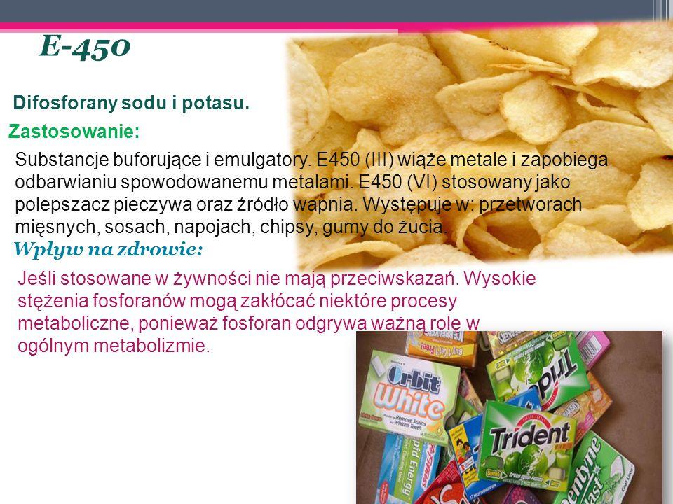 E-450 Difosforany sodu i potasu. Zastosowanie: Substancje buforujące i emulgatory. E450 (III) wiąże metale i zapobiega odbarwianiu spowodowanemu metal