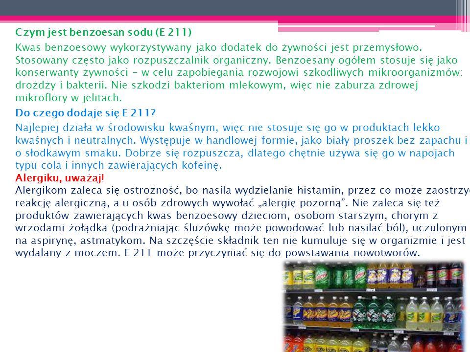 Czym jest benzoesan sodu (E 211) Kwas benzoesowy wykorzystywany jako dodatek do żywności jest przemysłowo. Stosowany często jako rozpuszczalnik organi