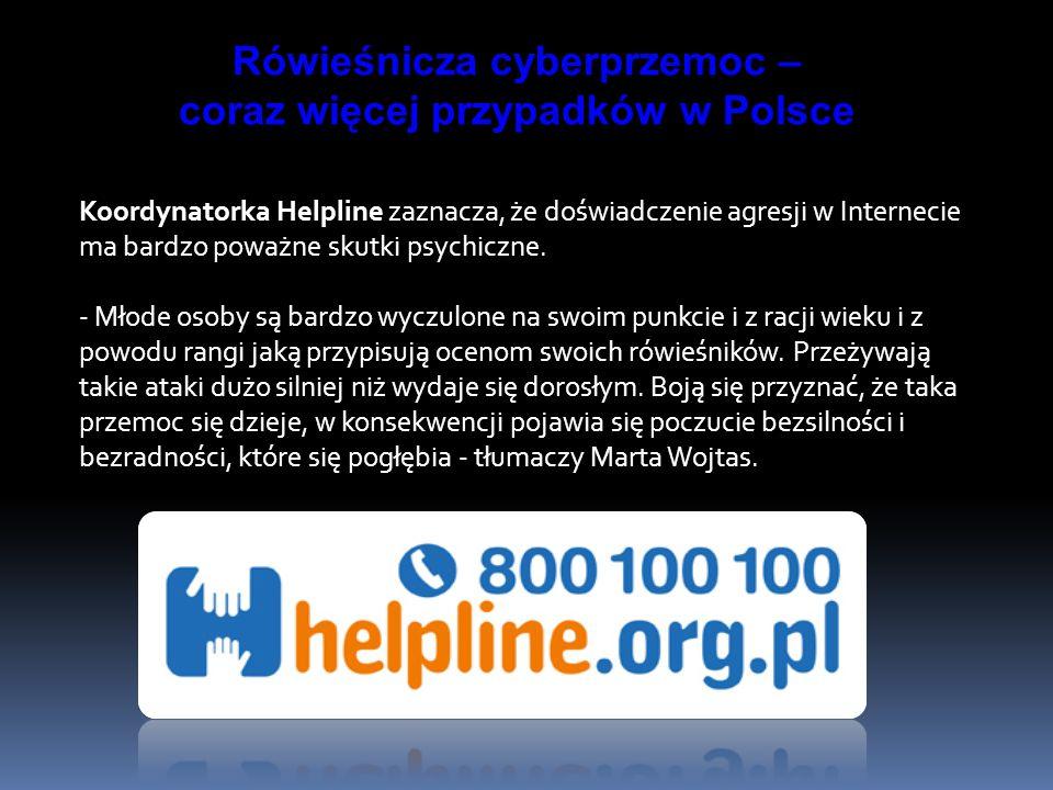 Koordynatorka Helpline zaznacza, że doświadczenie agresji w Internecie ma bardzo poważne skutki psychiczne. - Młode osoby są bardzo wyczulone na swoim