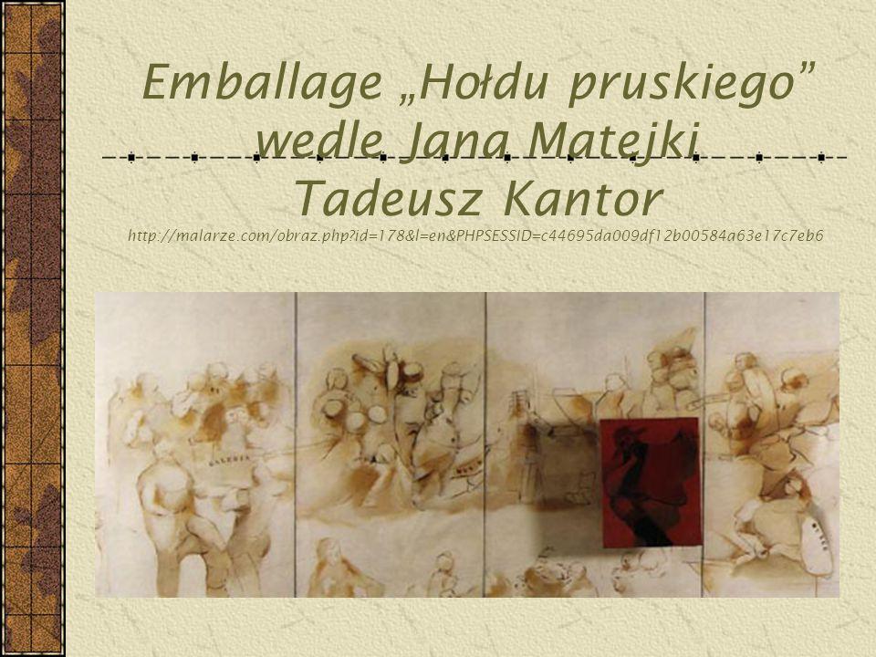 "Emballage ""Ho ł du pruskiego"" wedle Jana Matejki Tadeusz Kantor http://malarze.com/obraz.php?id=178&l=en&PHPSESSID=c44695da009df12b00584a63e17c7eb6"