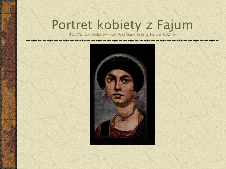 Portret kobiety z Fajum http://pl.wikipedia.org/wiki/Grafika:Freski_z_Fajum_002.jpg