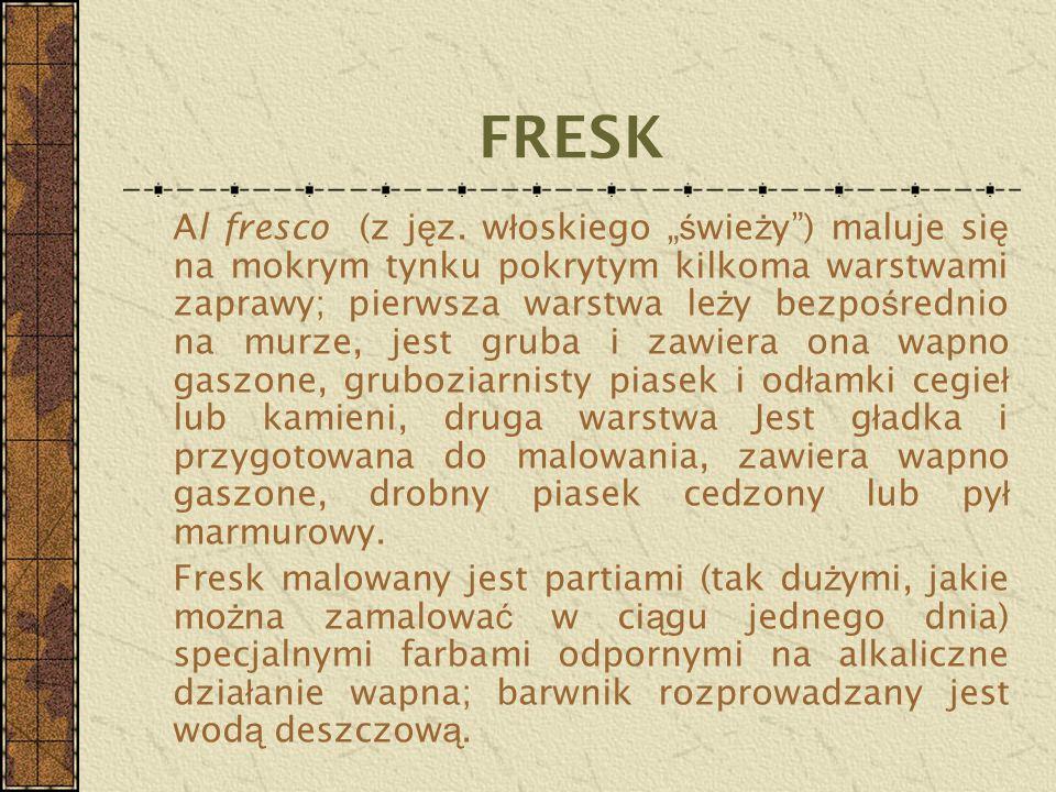 """FRESK Al fresco (z j ę z. w ł oskiego """" ś wie ż y"""") maluje si ę na mokrym tynku pokrytym kilkoma warstwami zaprawy; pierwsza warstwa le ż y bezpo ś re"""