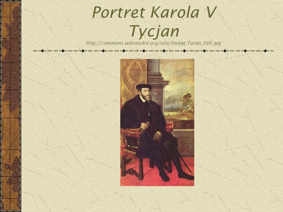 Portret Karola V Tycjan http://commons.wikimedia.org/wiki/Image:Tizian_066.jpg