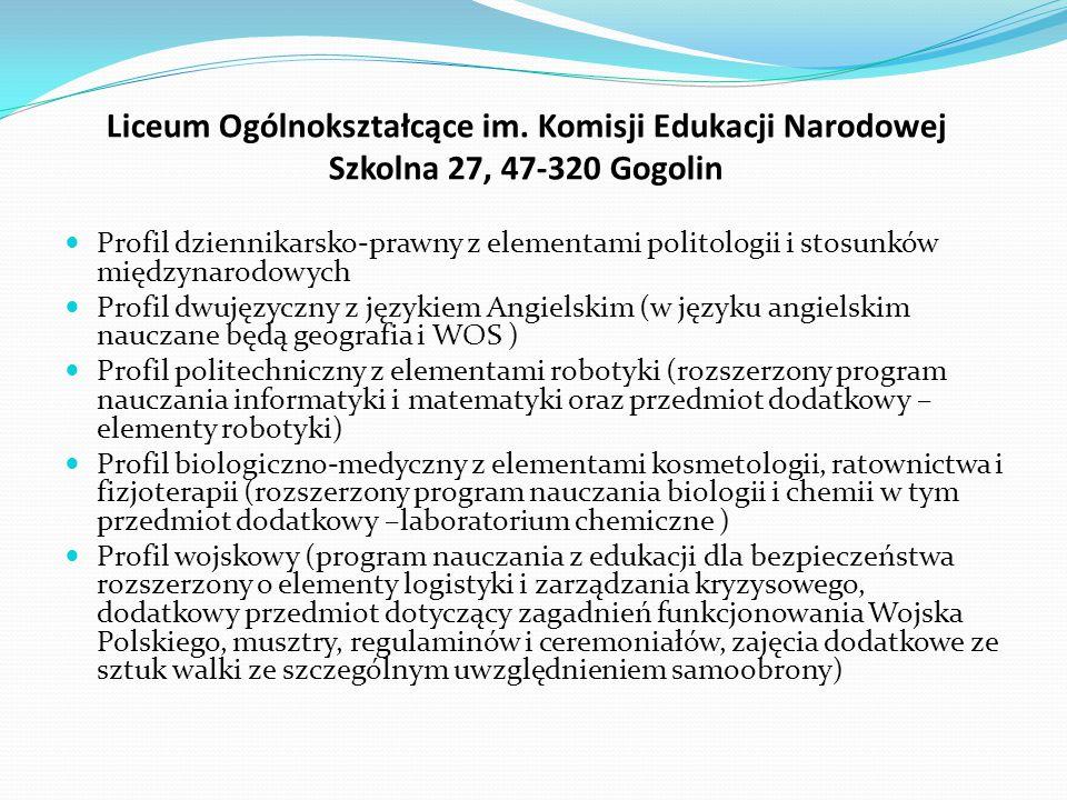 Liceum Ogólnokształcące im. Komisji Edukacji Narodowej Szkolna 27, 47-320 Gogolin Profil dziennikarsko-prawny z elementami politologii i stosunków mię