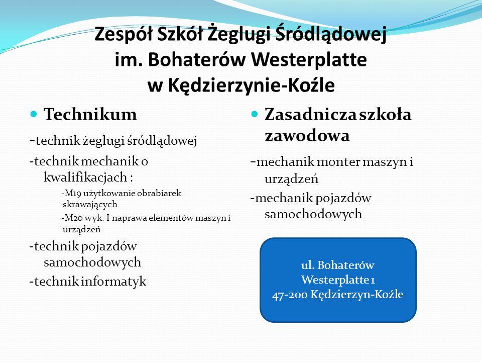 Zespół Szkół Żeglugi Śródlądowej im. Bohaterów Westerplatte w Kędzierzynie-Koźle Technikum - technik żeglugi śródlądowej -technik mechanik o kwalifika