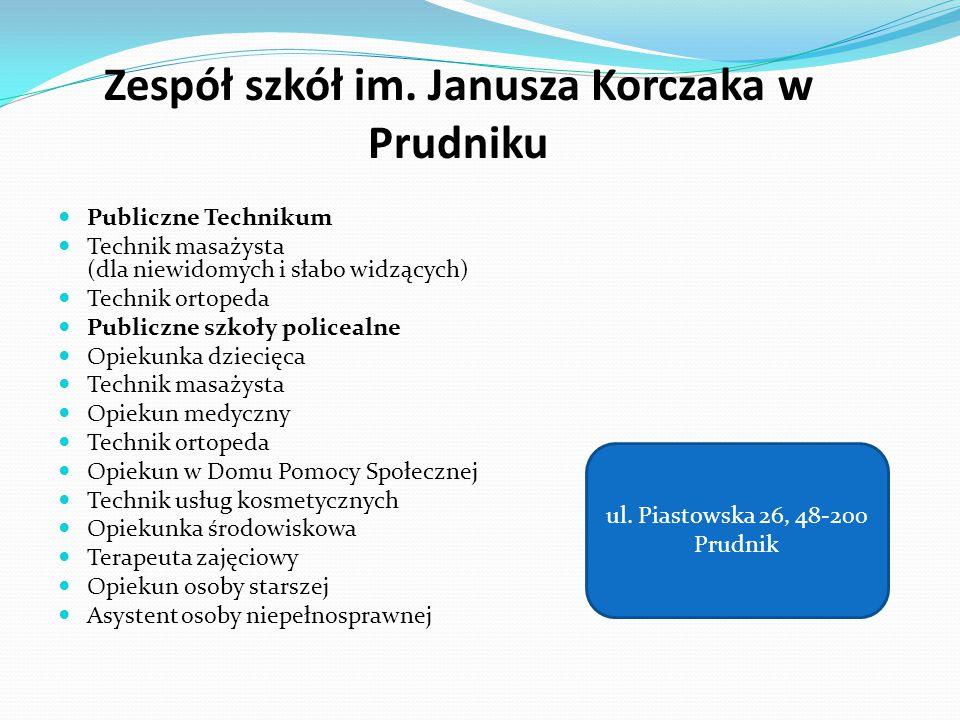 Zespół szkół im. Janusza Korczaka w Prudniku Publiczne Technikum Technik masażysta (dla niewidomych i słabo widzących) Technik ortopeda Publiczne szko