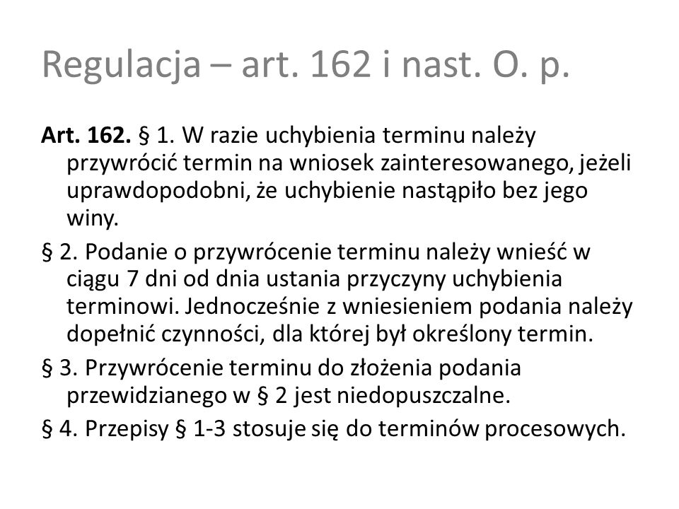 Regulacja – art.162 i nast. O. p. Art. 162. § 1.