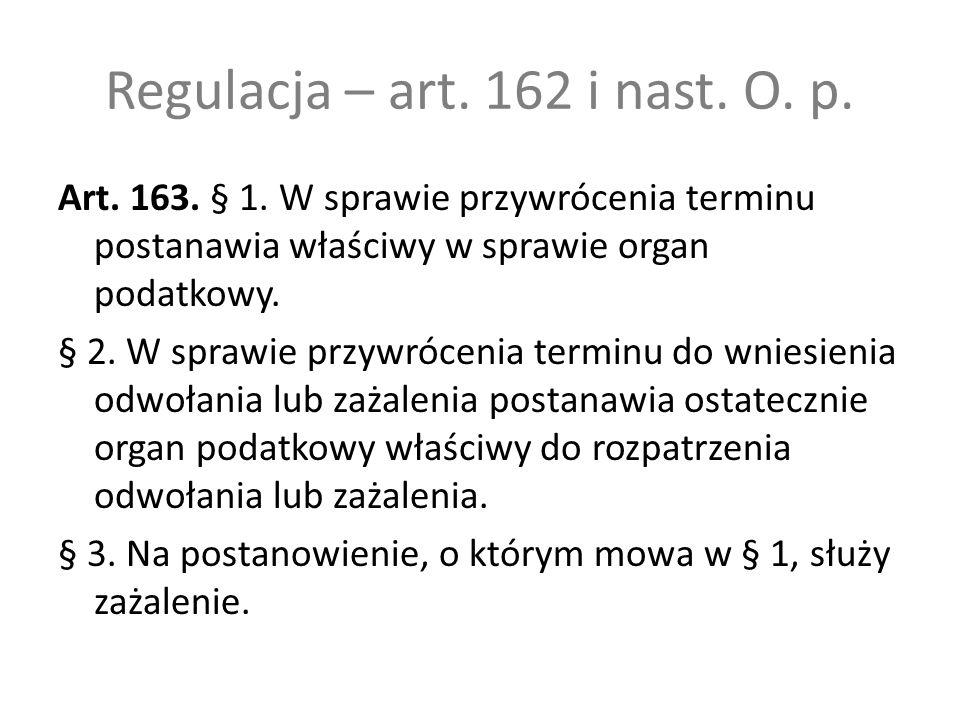 Regulacja – art.162 i nast. O. p. Art. 163. § 1.