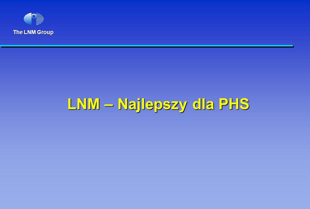 The LNM Group LNM – Najlepszy dla PHS