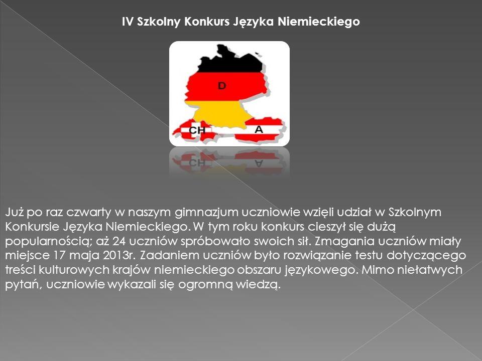 IV Szkolny Konkurs Języka Niemieckiego Już po raz czwarty w naszym gimnazjum uczniowie wzięli udział w Szkolnym Konkursie Języka Niemieckiego.