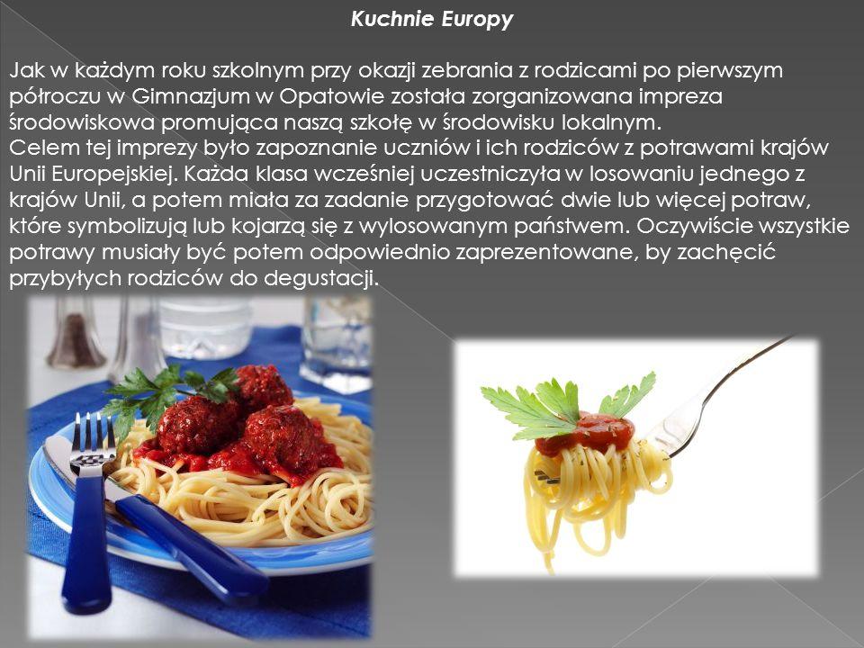 Kuchnie Europy Jak w każdym roku szkolnym przy okazji zebrania z rodzicami po pierwszym półroczu w Gimnazjum w Opatowie została zorganizowana impreza środowiskowa promująca naszą szkołę w środowisku lokalnym.