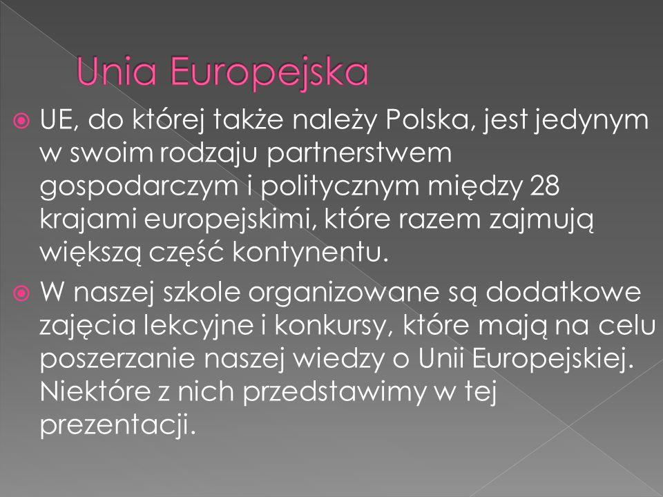  UE, do której także należy Polska, jest jedynym w swoim rodzaju partnerstwem gospodarczym i politycznym między 28 krajami europejskimi, które razem zajmują większą część kontynentu.