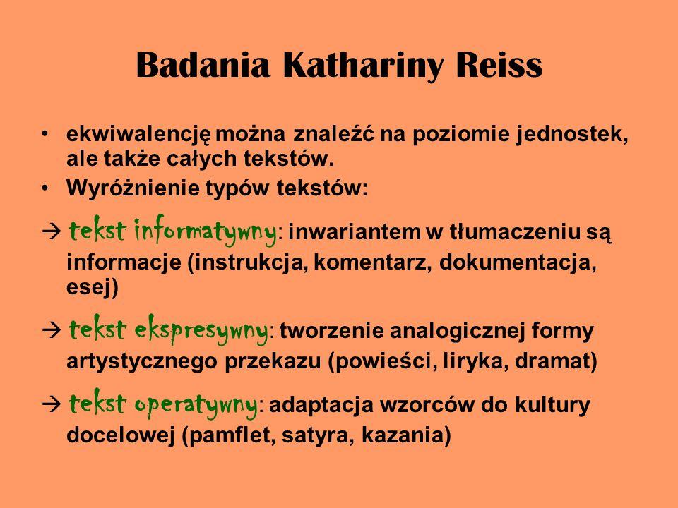 Badania Kathariny Reiss ekwiwalencję można znaleźć na poziomie jednostek, ale także całych tekstów. Wyróżnienie typów tekstów:  tekst informatywny :