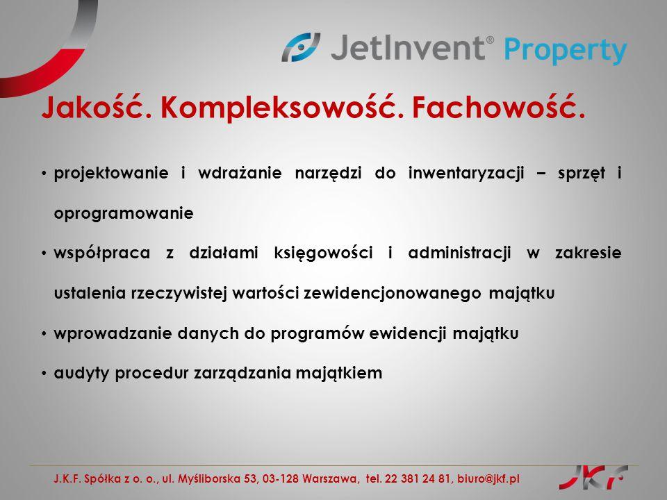 J.K.F. Spółka z o. o., ul. Myśliborska 53, 03-128 Warszawa, tel. 22 381 24 81, biuro@jkf.pl Jakość. Kompleksowość. Fachowość. projektowanie i wdrażani